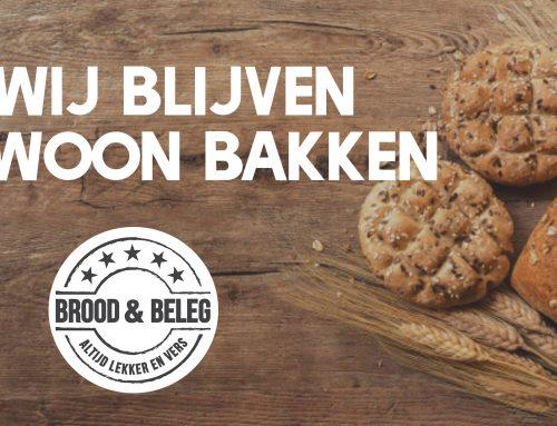 Brood & Beleg blijft gewoon bakken! Ook in deze tijd zijn we er voor jou.